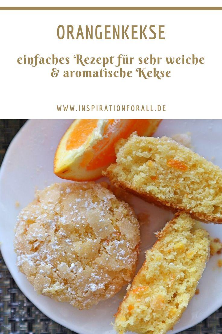 Biscoitos de laranja muito tenros e aromáticos – receita simples   – Leckere Rezepte von inspirationforall.de – einfach, schnell, besonders