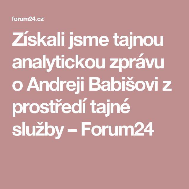 Získali jsme tajnou analytickou zprávu o Andreji Babišovi z prostředí tajné služby – Forum24