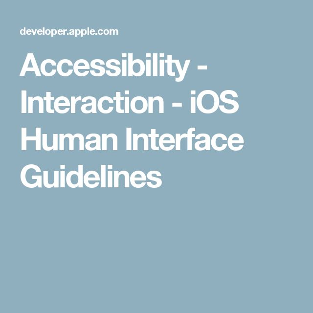 Accessibility - Interaction - iOS Human Interface Guidelines