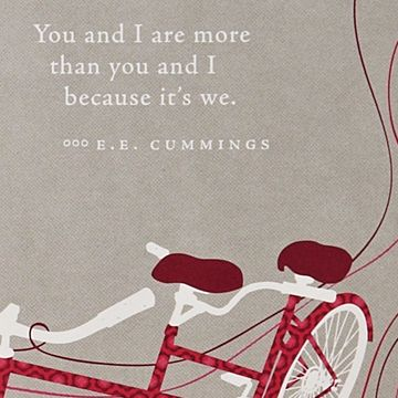 <3   You and I are more than you and I because it's we.  ~  e. e. cummings   <3
