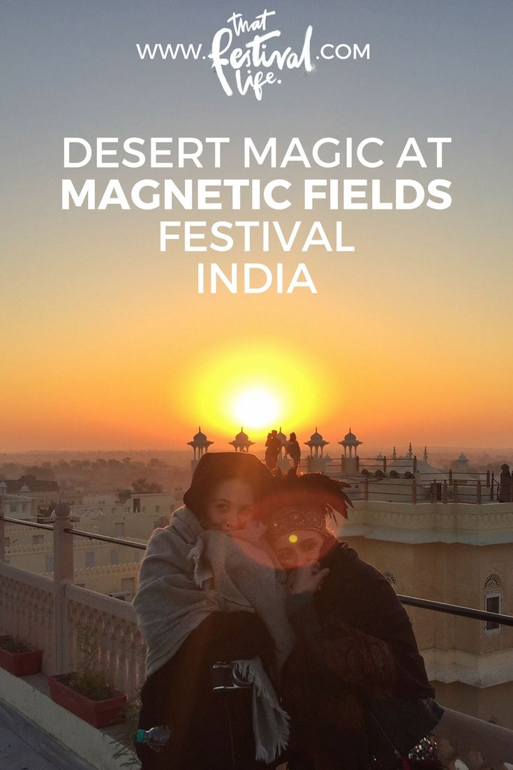 Why Magnetic Fields Festival in Rajasthan, India should be your number one festival destination next year.