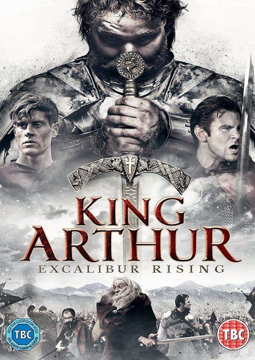 Watch King Arthur: Excalibur Rising (2017) Full Movie HD Free Download