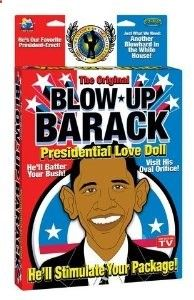Bundle Blow Up Barack Love Doll and Aloe Cadabra Organic Lube Vanilla 2.5Oz by Pipedream Products. $59.99. Product DescriptionBundle Blow-Up Barack Presidential Love DollHe Fucked the Economy, Now You Can Fuck Him Back!Hell Batter Your Bush!Visit His Oval Orifice!Hes Got A Presidential-Sized Power Tool!Hes The Clear Winner in This Years Presidential Erection!Hes Got The Biggest Presidential Staff Ever! and Aloe Cadabra Organic Lube Vanilla 2.5Oz