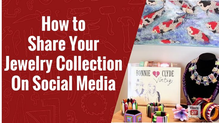 How to Share Vintage Jewelry Collection on Social Media