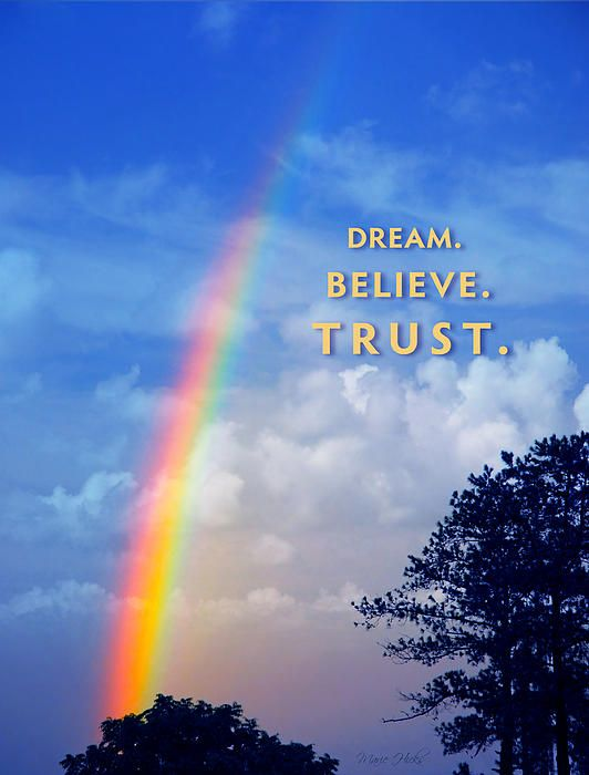 """Dream. Believe. Trust."" Follow your rainbow"