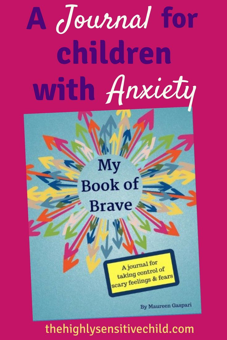 My Book of Brave. A journal for taking control of scary feelings and fears Journals for childhood anxiety, highly sensitive child / children, selective mutism, books for kids with anxiety