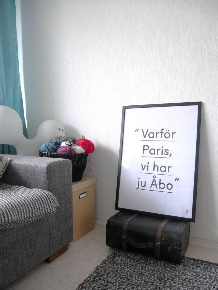 Varför Paris, vi har ju Åbo. One of my fav posters ever! Finnish design from Turku, Finland.