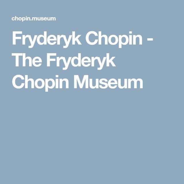 Fryderyk Chopin - The Fryderyk Chopin Museum