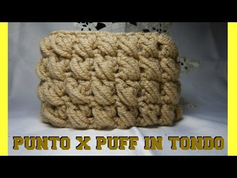 PUNTO X PUFF LAVORATO IN TONDO- NUNZIA VALENTI - YouTube