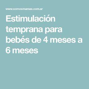 Estimulación temprana para bebés de 4 meses a 6 meses