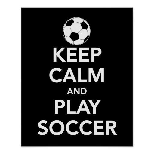 5f17e8139cb Keep Calm and Play Soccer print or poster