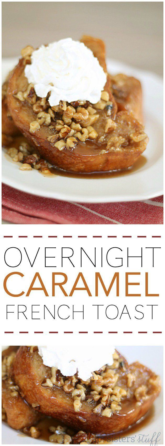 Overnight Baked Caramel French Toast from SixSistersStuff.com. This is a perfect breakfast for the holidays or to feed guests!