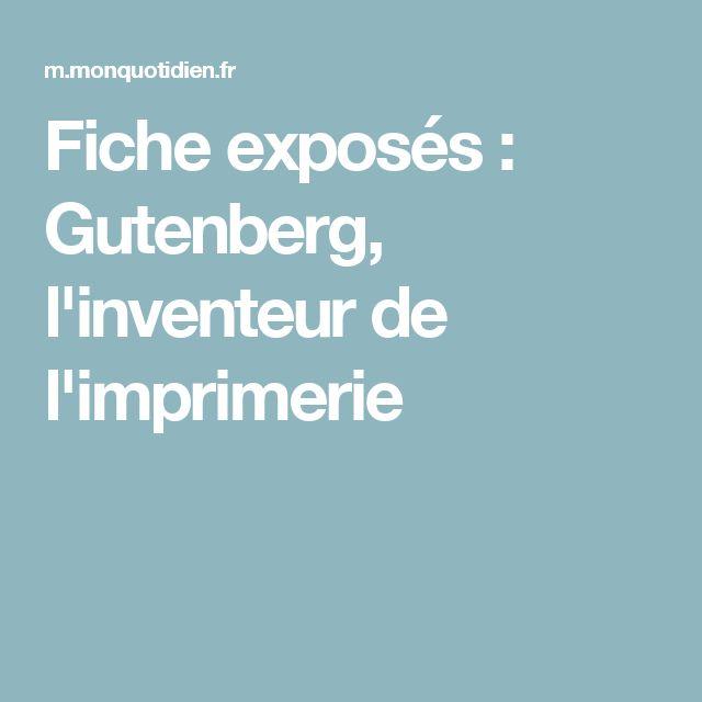 Fiche exposés : Gutenberg, l'inventeur de l'imprimerie