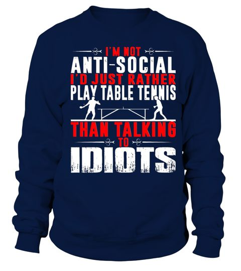 play Table Tennis than talking to idiots T Shirt   #tshirtsfashion #tshirtwomen #tshirtmen #tshirtprinting