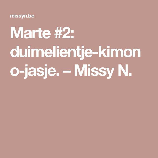 Marte #2: duimelientje-kimono-jasje. – Missy N.