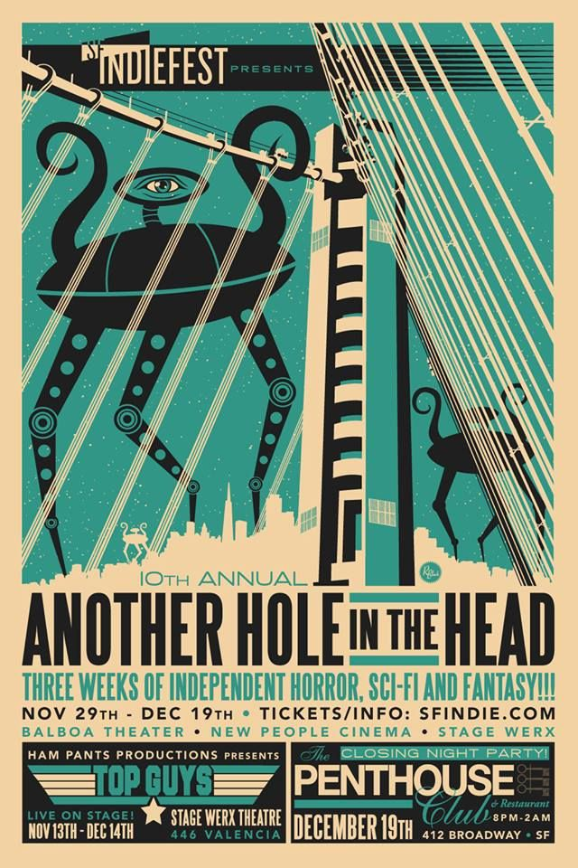The 10th Annual Another Hole in the Head, An Indie Horror, Sci-Fi & Fantasy Film Festival in San Francisco