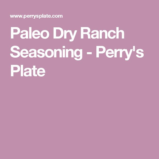 Paleo Dry Ranch Seasoning - Perry's Plate