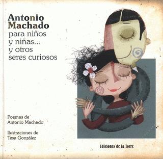 Blog de los niños: Antonio Machado para niños y niñas... y otros seres curiosos