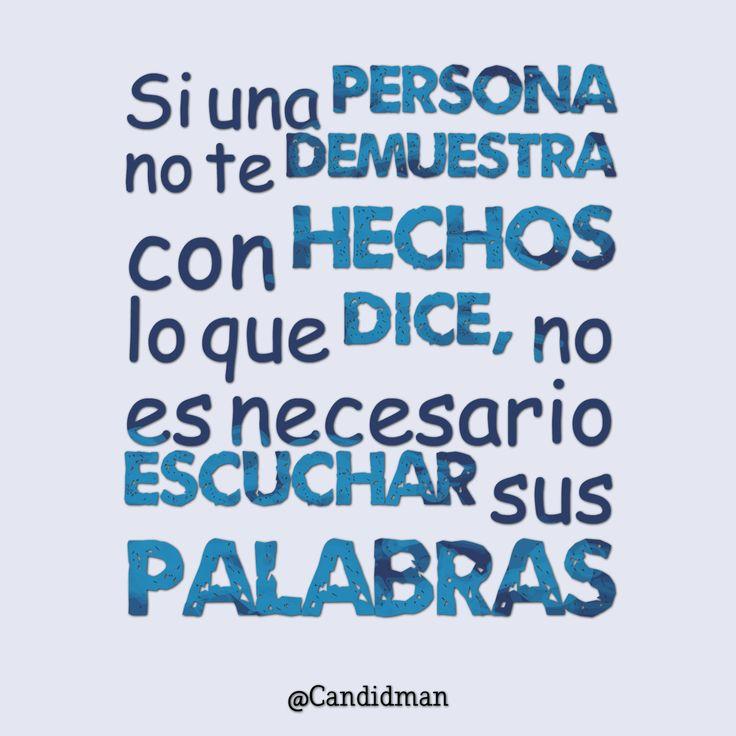 """""""Si una persona no te demuestra con #Hechos lo que dice, no es necesario #Escuchar sus #Palabras"""". #Citas #Frases @Candidman"""