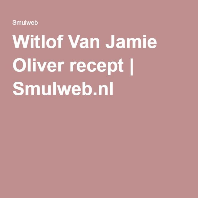 Witlof Van Jamie Oliver recept | Smulweb.nl