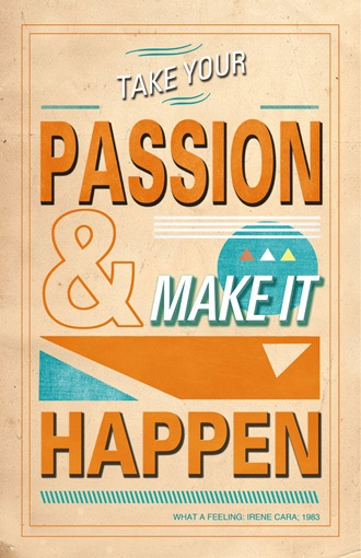 Take Your Passion Poster  by Reconstructing Ideas: Sayings, Idea, Quotes, Color, Makeithappen, Make It Happen