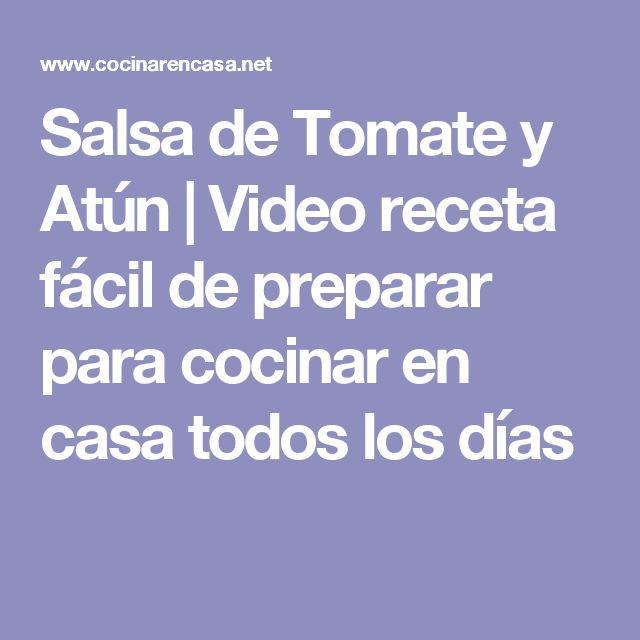 Salsa de Tomate y Atún | Video receta fácil de preparar para cocinar en casa todos los días