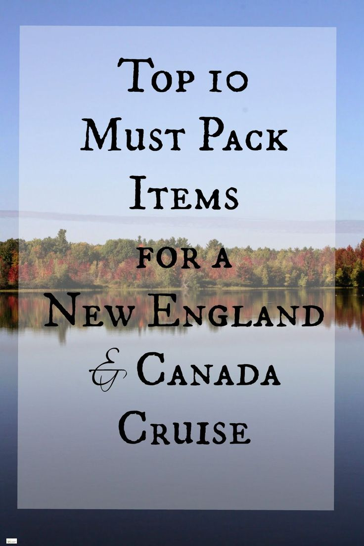 Caravan Sonnet: Top 10 Must Pack Items for a New England and Canada Cruise