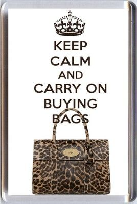 KEEP CALM & CARRY ON BUYING BAGS Fridge Magnet with image of a Mulberry