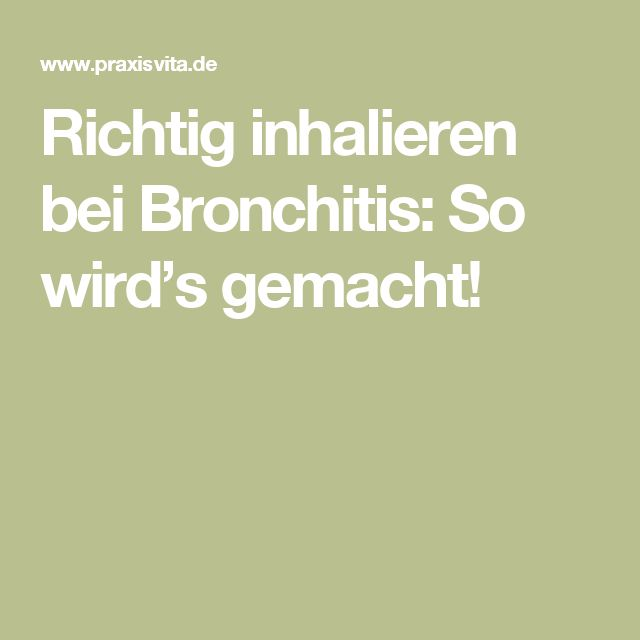 Richtig inhalieren bei Bronchitis: So wird's gemacht!