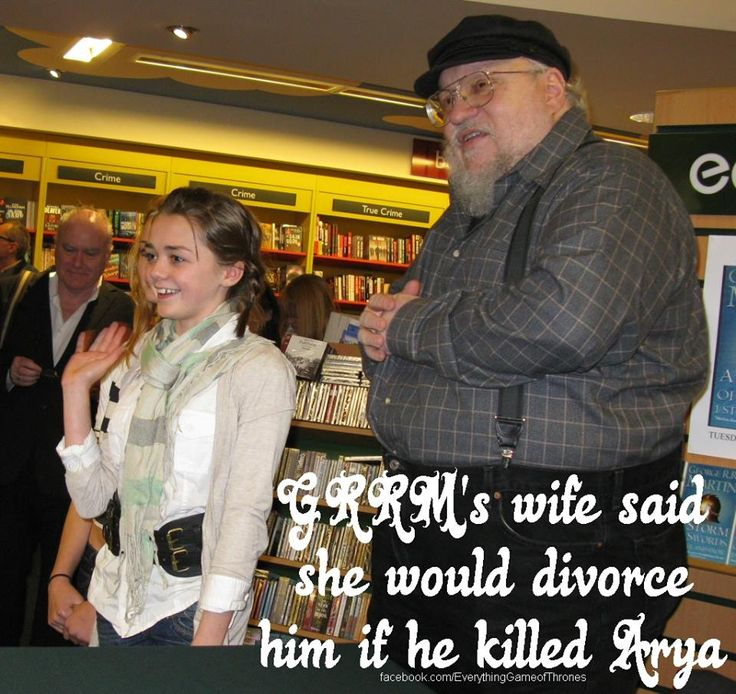 I hope George RR Martin loves his wife