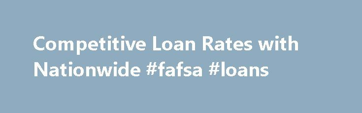 Competitive Loan Rates with Nationwide #fafsa #loans http://loan.remmont.com/competitive-loan-rates-with-nationwide-fafsa-loans/  #business loan interest rates # Banking Resources arrow expand CALL US For Assistance Auto Loans: 1-877-422-6569 Mortgages: 1-877-636-0598 Visa Credit Card: 1-866-439-3206 Find Our Latest Loan Rates Then Apply Online or by Phone At Nationwide Bank, our goal is to help you make the most of your money. We're here to help you pay less…The post Competitive Loan Rates…