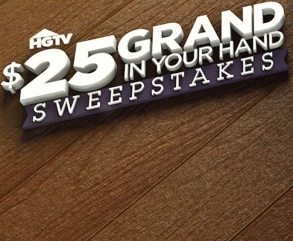 HGTV Fixer Upper $25 Grand in Your Hand Sweepstakes
