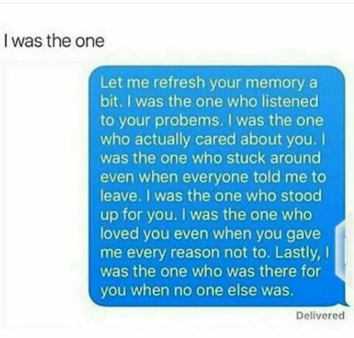 & you'll never meet anyone like me. You'll never see my name pop up in your phone again, I promise you that. I wish you the best though.