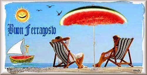 Amici-in-allegria: Buon Ferragosto!