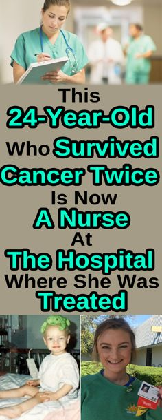 This 24-Year-Old Who Survived Cancer Twice Is Now A Nurse At The Hospital Where …