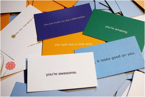 Compliment cards for your random acts of kindness and making peoples' days.