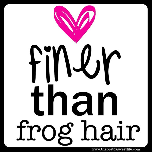 Old southern sayings (: Fine as frog's hair split 4 ways & sifted 10 times (is what we said)