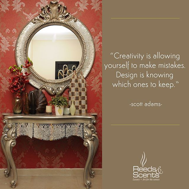 """""""#Creativity is allowing yourself to make mistakes. #Design is knowing which ones to keep."""" Scott Adams. #homedecor #decorating #designquotes #lekki #lagos #ReedsandScents - 11 Victoria Arobieke Street Lekki Phase 1, Lagos. Call 08095648399 for more enquiries."""