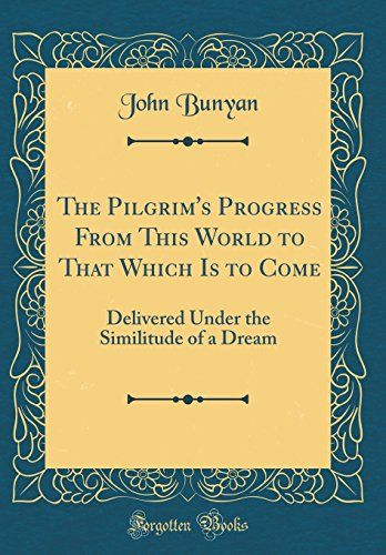 PDF DOWNLOAD The Pilgrim's Progress From This World to That Which Is to Come: Delivered Under the Similitude of a Dream (Classic Reprint) Free PDF - ePUB - eBook Full Book Download Get it Free >> http://library.com-getfile.network/ebook.php?asin=332556697 Free Download PDF ePUB eBook Full Book The Pilgrim's Progress From This World to That Which Is to Come: Delivered Under the Similitude of a Dream (Classic Reprint) pdf download and read online