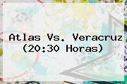 http://tecnoautos.com/wp-content/uploads/imagenes/tendencias/thumbs/atlas-vs-veracruz-2030-horas.jpg Atlas vs Veracruz. Atlas vs. Veracruz (20:30 horas), Enlaces, Imágenes, Videos y Tweets - http://tecnoautos.com/actualidad/atlas-vs-veracruz-atlas-vs-veracruz-2030-horas/