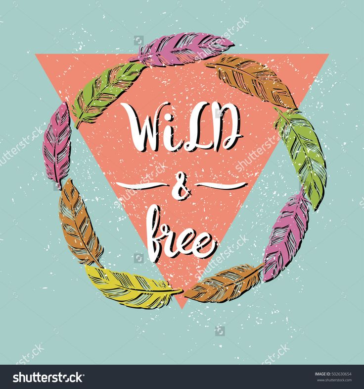 Wild And Free - It Can Be Used As A T-Shirt Print, Picture. Vector Poster With Decorative Ethnic Frame Made Of Feathers. Freedom Concept. - 502630654 : Shutterstock