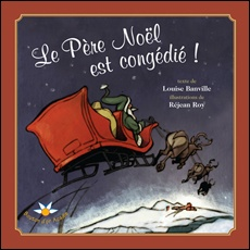 Le Père Noël est congédié - Louise Banville, illust. Réjean Roy - Le Père Noël fait du favoritisme ! En effet, depuis trois ans, de nombreux enfants ne reçoivent plus leurs cadeaux à Noël même s'ils ont été bien sages durant toute l'année. Mis au courant de la situation, l'honorable Pingou, premier ministre du pôle Nord, décide de congédier le vieillard. Qui sera nommé à sa place ? Même le Père Noël récolte ce qu'il séme, mais au bout du compte, il y gagnera peut-être un cadeau santé…(24 p.)