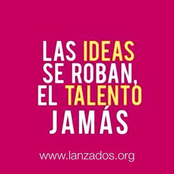 Haz realidad tus ideas antes de que te las ganen en www.lanzados.org #ideasparaemprender #emprendedores