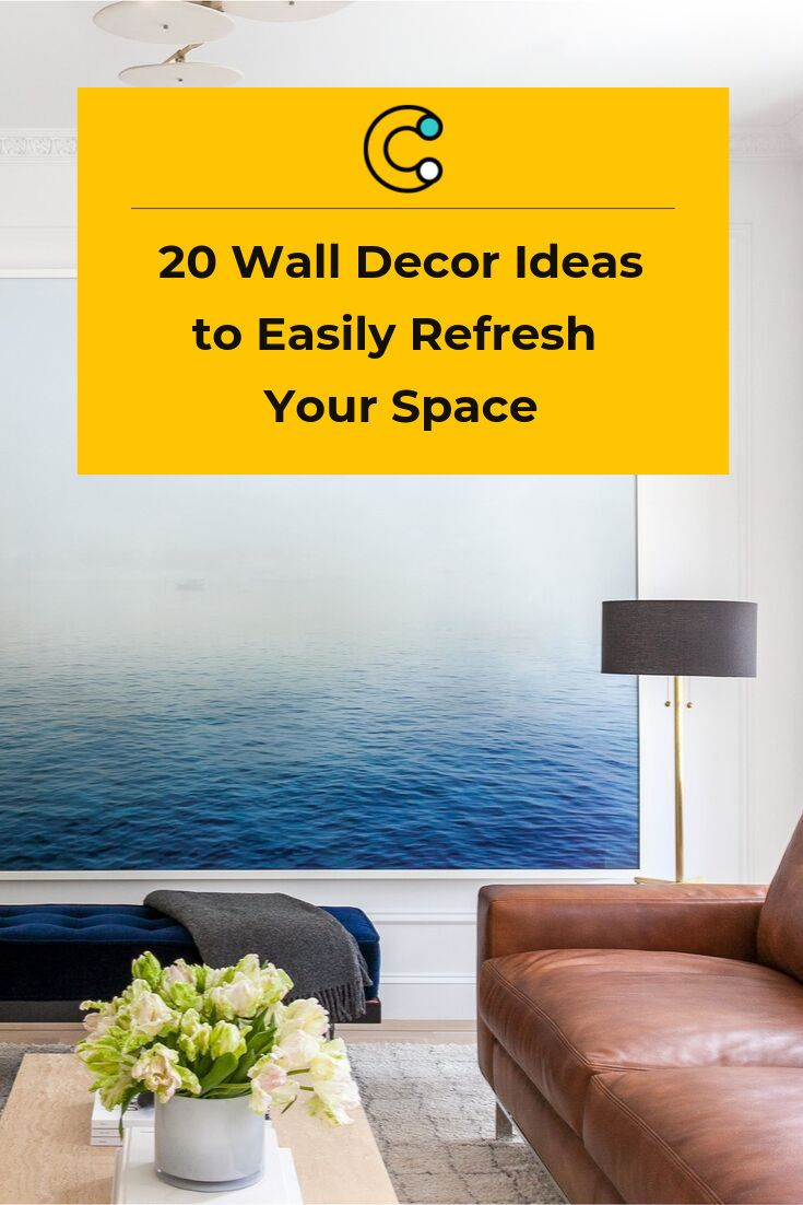 20 Wall Decor Ideas To Refresh Your Space Wall Decor