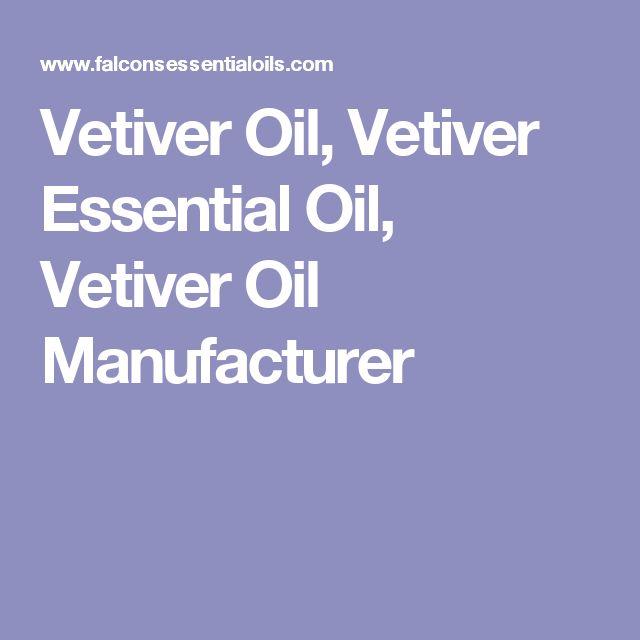 Vetiver Oil, Vetiver Essential Oil, Vetiver Oil Manufacturer
