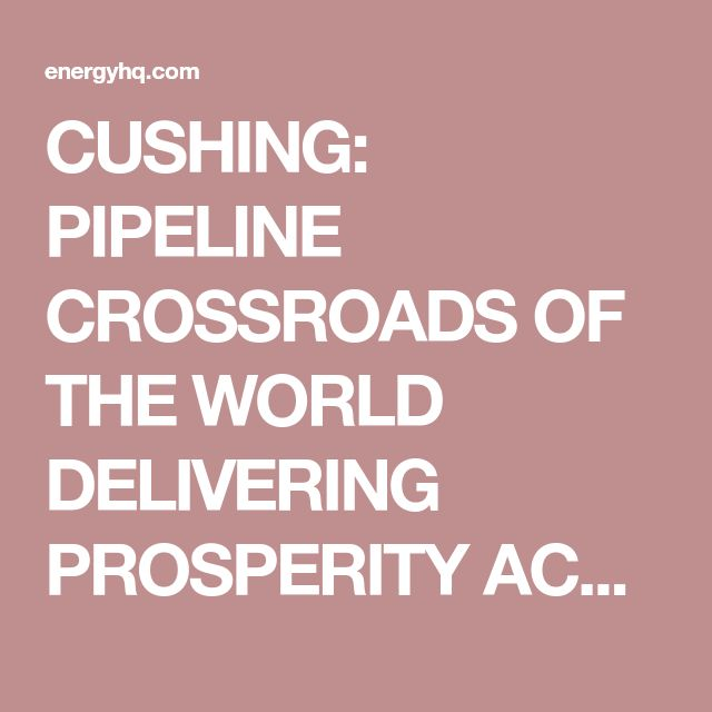 Mejores 32 imgenes de oil patch en pinterest hidrxido de cushing pipeline crossroads of the world delivering prosperity across our state energy hq malvernweather Images