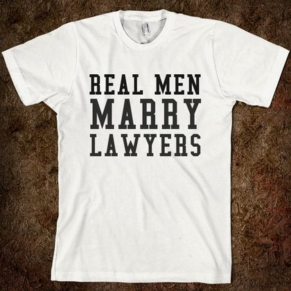 REAL MEN MARRY LAWYERS - glamfoxx.com - Skreened T-shirts, Organic Shirts, Hoodies, Kids Tees, Baby One-Pieces and Tote Bags Custom T-Shirts, Organic Shirts, Hoodies, Novelty Gifts, Kids Apparel, Baby One-Pieces | Skreened - Ethical Custom Apparel