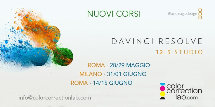 "Corsi DaVinci Resolve 12.5 a Roma e Milano - Color Correction Lab, ""Color Correction & Grading"" con il software DaVinci Resolve 12 tenuti da Daniele Paglia"