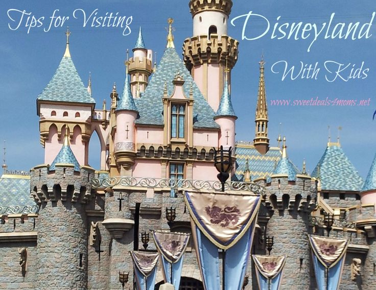 Great tips for visiting Disneyland with kids Sweet Deals 4 Moms