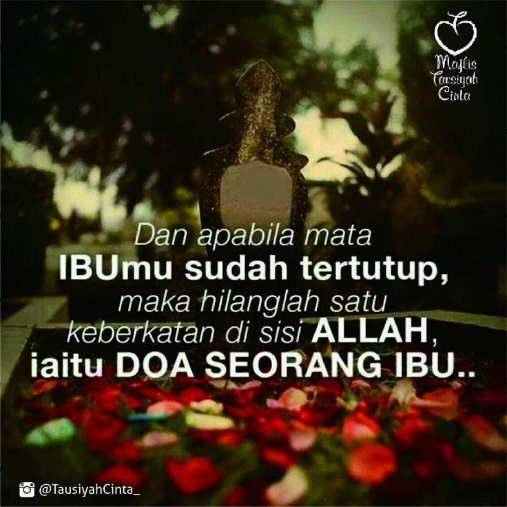 Dan apabila mata ibumu tertutup maka hilanglah satu keberkatan disisi Allah yaitu do'a seorang ibu.